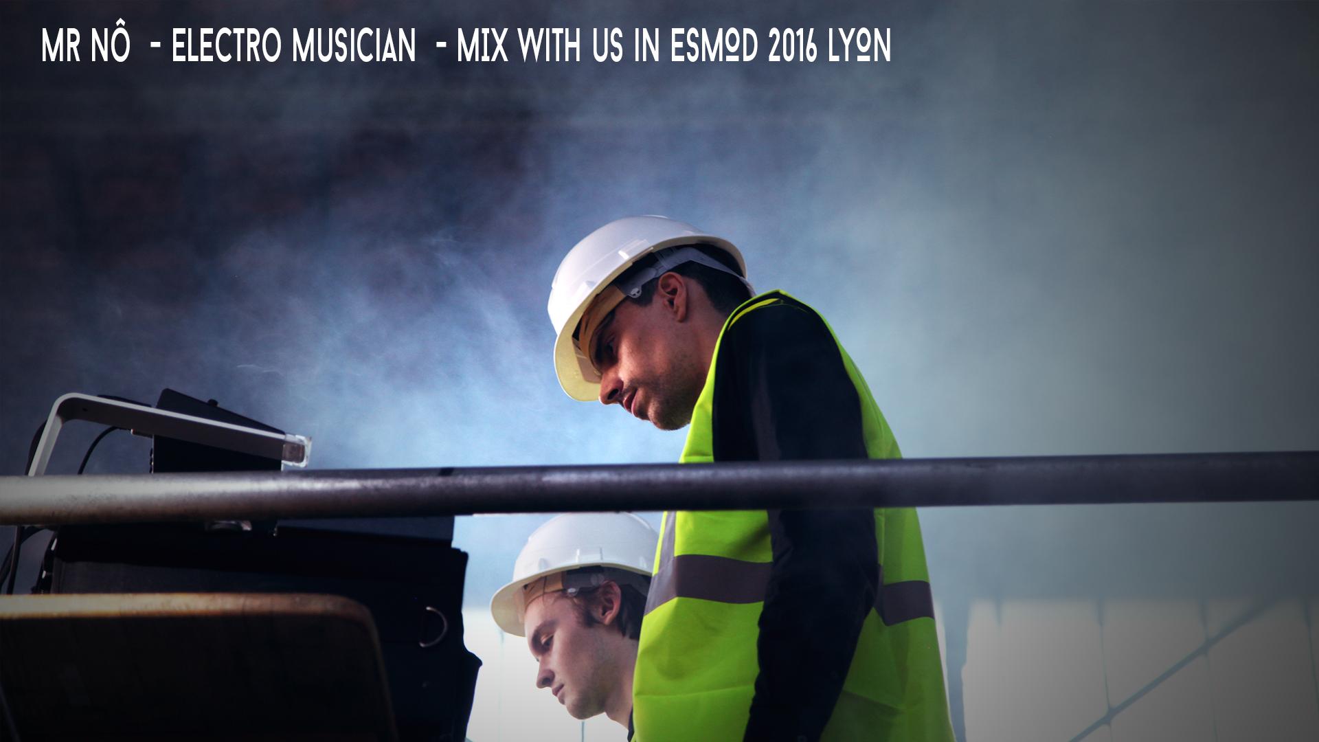 Mr nô mix with us  ESMOD LYON